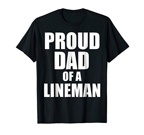 Mens Proud Dad Of A Lineman Funny Football Dad T-Shirt Gift