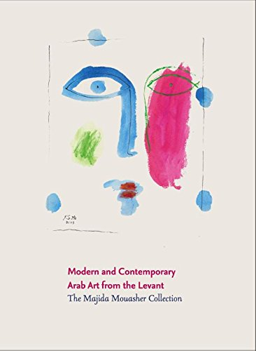 Modern and Contemporary Arab Art from the Levant: The Majida Mouasher (Arab Art)