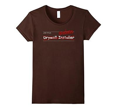 Drywall Installer Shirt Funny Gift - Job Title: Badass