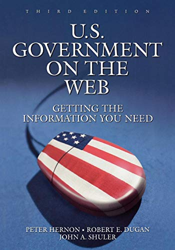 U.S. Government on the Web: Getting the Information You...