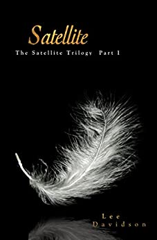 Satellite: The Satellite Trilogy, Part I by [Davidson, Lee]