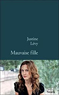 Mauvaise fille, Lévy, Justine