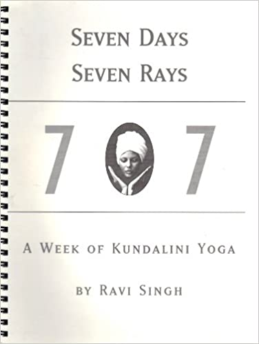 Seven days seven rays a week of kundalini yoga ravi singh seven days seven rays a week of kundalini yoga ravi singh 9780961570798 amazon books fandeluxe Choice Image