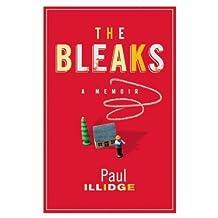The Bleaks: A Memoir by Paul Illidge (2014-10-14)