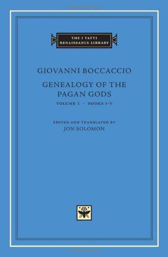 Genealogy of the Pagan Gods: v. 1 Bks. I-V (The I Tatti Renaissance Library)