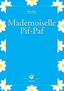 "Afficher ""Mademoiselle Pif-Paf"""