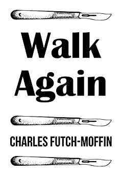 Walk Again by [Futch-Moffin, Charles]