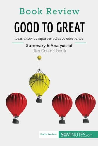 Book Review: Good to Great by Jim Collins: Learn how companies achieve excellence