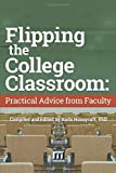 Flipping the College Classroom: Practical Advice from Faculty