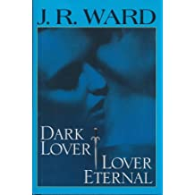 Dark Lover / Lover Eternal (Black Dagger Brotherhood)
