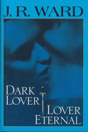 Dark Lover / Lover Eternal (Black Dagger Brotherhood) by Rhapsody