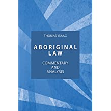 Aboriginal Law, Fourth Edition: Commentary and Analysis