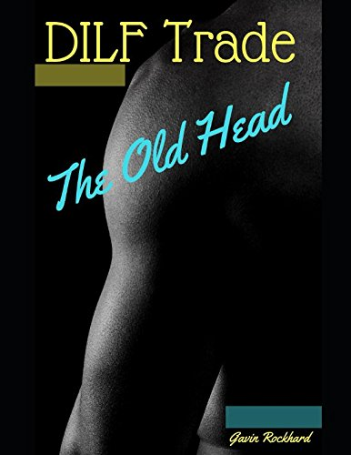 Books : DILF Trade: The Old Head