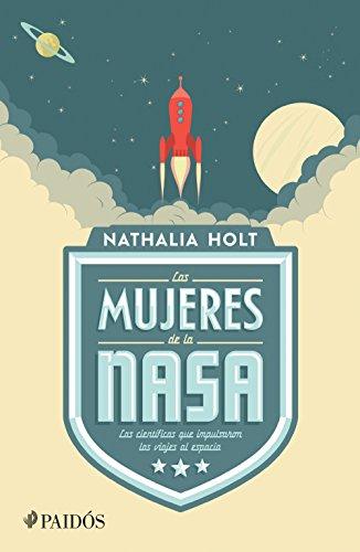 Las mujeres de la NASA (Spanish Edition)