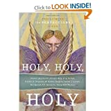 R.C. Sproul, Thabiti Anyabwile ,Alistair Begg , D.A. Carson,Sinclair B. Ferguson W. Robert Godfrey,Steven J. Lawson,R.C. Sproul Jr.,Derek W.H. Thomas'sHoly, Holy, Holy: Proclaiming the Perfections of God [Hardcover](2010)