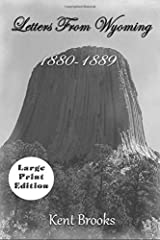 Letters from Wyoming: 1880-1889: LARGE PRINT EDITION (Heading West) Paperback