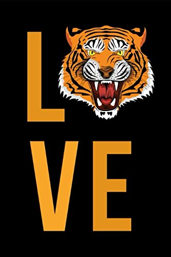 Love: Cute Tiger Journal / Notebook / Notepad / Diary, Gifts For Tiger Lovers (Lined, 6