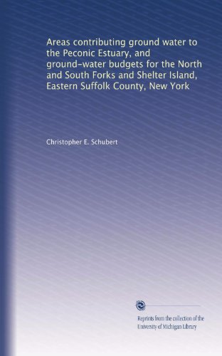 Areas contributing ground water to the Peconic Estuary, and ground-water budgets for the North and South Forks and Shelter Island, Eastern Suffolk County, New York