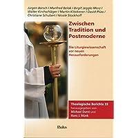 Zwischen Tradition und Postmoderne: Die Liturgiewissenschaft vor neuen Herausforderungen (Theologische Berichte)
