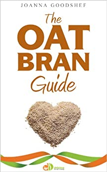 The Oat Bran Guide (Delicious Dieting Book 1) by [Goodshef, Joanna]