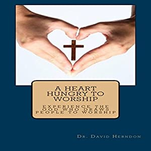 A Heart Hungry to Worship Audiobook