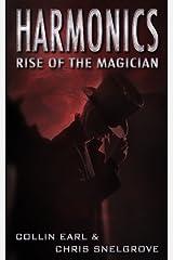 Harmonics: Rise of the Magician (Harmonics Series Book One) Kindle Edition