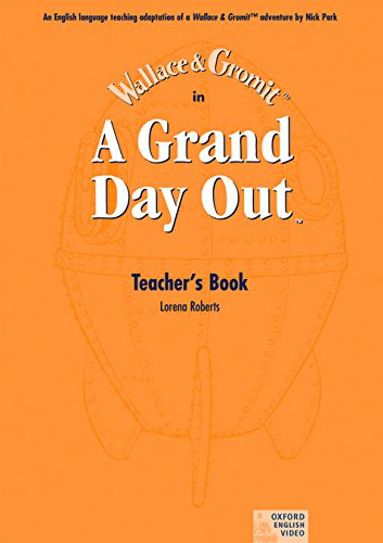 A Grand Day Out: Teacher's Book (A Grand Day Out (TM))