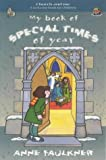 img - for My Book of Special Times of the Year: A Welcome Book for Children (Church & Me) by Anne Faulkner (1999-09-17) book / textbook / text book