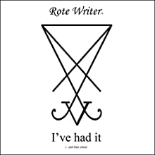 I've Had It Audiobook by Rote Writer Narrated by Tim Zeigdel