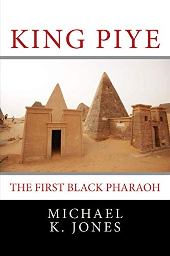 King Piye: The First Black Pharaoh]()