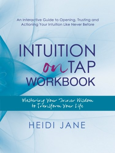 Download Intuition On Tap Workbook: Mastering Your Inner Wisdom to Transform Your Life pdf