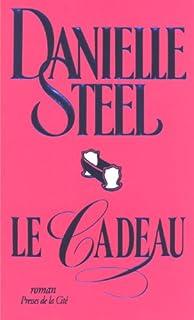 Le cadeau : roman, Steel, Danielle