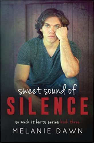 Sweet Sound Of Silence So Much It Hurts Series Volume 3 Melanie