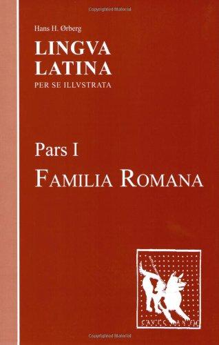Lingva Latina per se Illvstrata, Pars 1: Familia Romana...