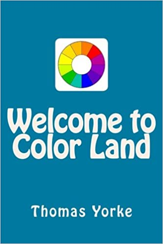 Amazon com welcome to color land 9781548302535 thomas yorke books