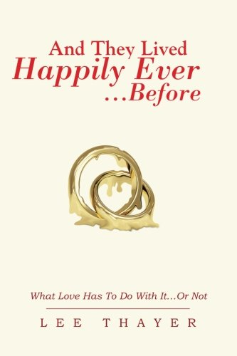 And they Lived Happily Ever . . . Before: What Love has to do With It . . . Or Not pdf