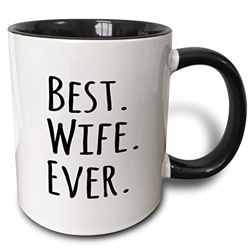 3dRose Best Wife Ever Fun Romantic Married Wedded Love Gifts for Her for Anniversary Or Valentines Day Two Tone Black Mug, 11 oz, - Gifts For Wifes