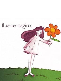 Il seme magico (Fiabe) (Italian Edition) - Kindle edition by Minerva