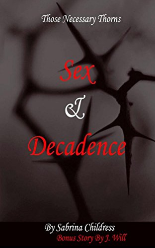 Search : Those Necessary Thorns - Sex And Decadence: The book of Consequences, Sexual Revolution, Deception and Revenge