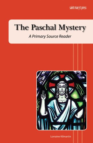 The Paschal Mystery: A Primary Source Reader