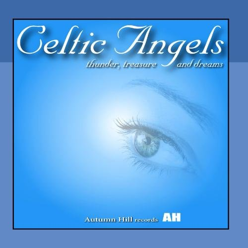 Celtic Angels Presents: Thunder, Treasure and Dreams
