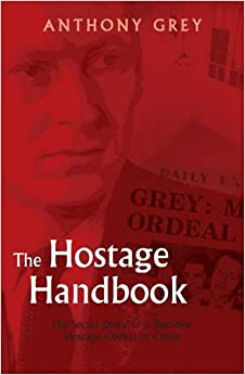 Book The Hostage Handbook: The Secret Diary of a Two-Year Ordeal in China