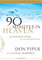 Selections from 90 Minutes in Heaven: An Inspiring Story of Life Beyond Death