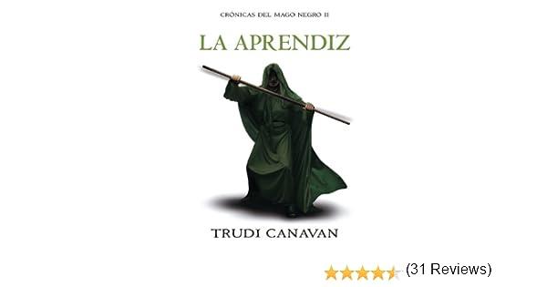 La aprendiz (Crónicas del Mago Negro 2) eBook: Trudi Canavan, JOSE OSCAR; HERNANDEZ SENDIN: Amazon.es: Tienda Kindle