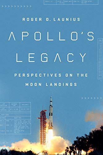 Book Cover: Apollo's Legacy: Perspectives on the Moon Landings