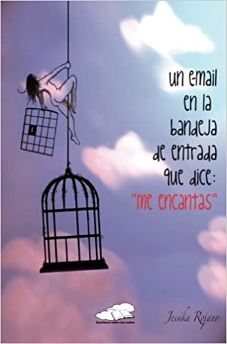Un e-mail en la bandeja de entrada que dice «Me encantas» (Spanish Edition): Jessika Rojano: 9788461732272: Amazon.com: Books