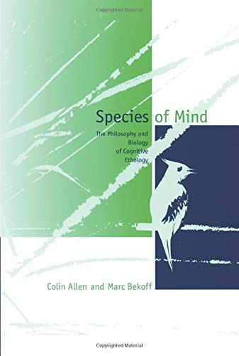 Species of Mind: The Philosophy and Biology of Cognitive Ethology