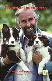 el libro del buen perro: Guía para el adiestramiento del