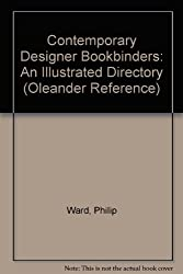 Contemporary Designer Bookbinders: An Illustrated Directory (Oleander Reference)