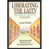 Liberating the Laity, R. Paul Stevens, 0877846138